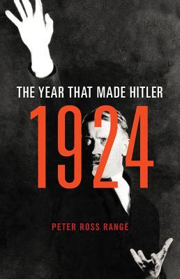 1924-the-year-that-made-hitler-peter-ross-range
