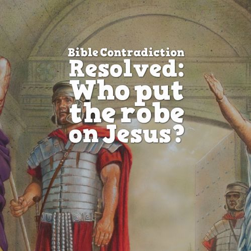 bible-contradiction-resolved-who-put-the-robe-on-jesus
