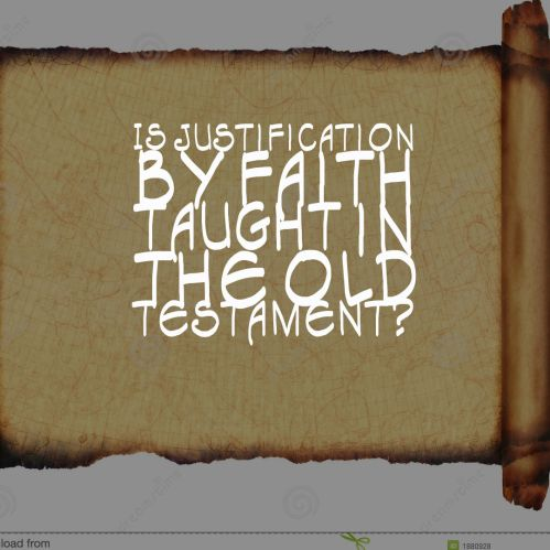 is-justification-by-faith-taught-in-the-old-testament