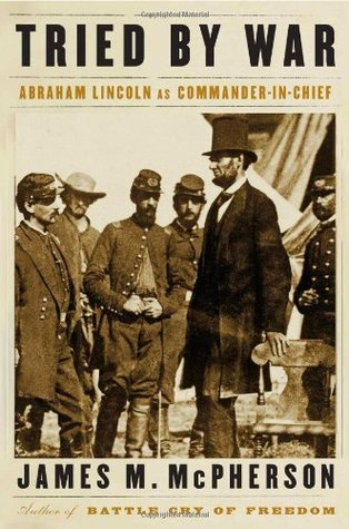 tried-by-war-abraham-lincoln-as-commander-in-chief-james-mcpherson