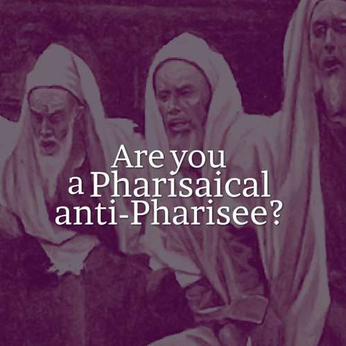 On Pharisees: Collection of Short Posts on Pharisees beyond the Cliche