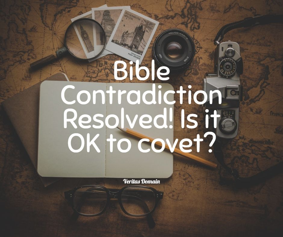 bible_contradiction_resolved_is_it_ok_to_covet