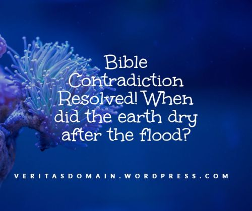 bible_contradiction_resolved_when_did_the_earth_dry_after_the_flood