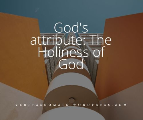 god_s_attribute_the_holiness_of_god_