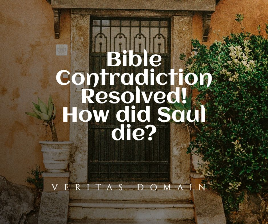 bible_contradiction_resolved_how_did_saul_die