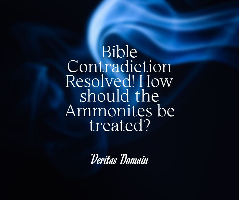 bible_contradiction_resolved_how_should_the_ammonites_be_treated