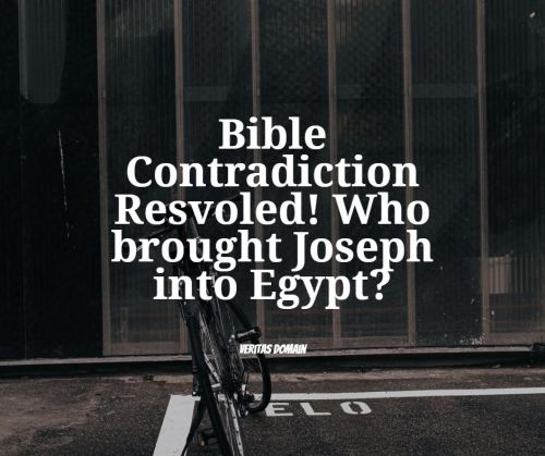 bible_contradiction_resolved_who_brought_joseph_into_egypt