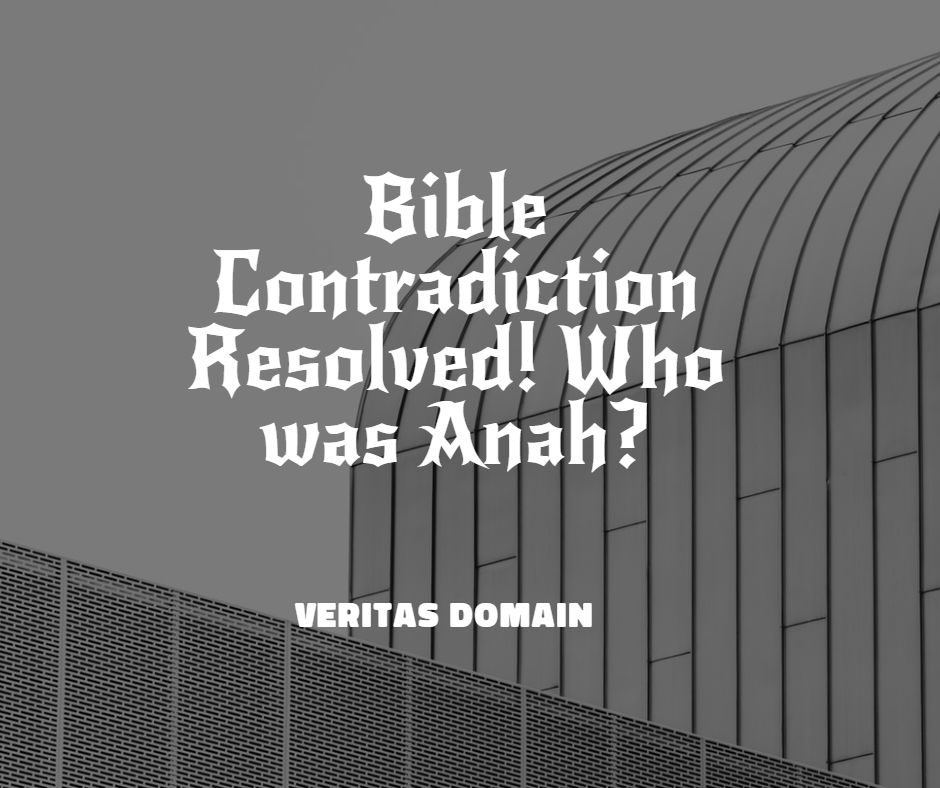 bible_contradiction_resolved_who_was_anah