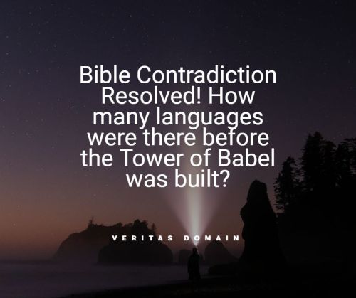 bible_contradiction_resolved_how_many_languages_were_there_before_the_tower_of_babel_was_built