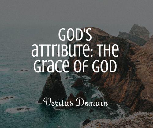 god_s_attribute_the_grace_of_god