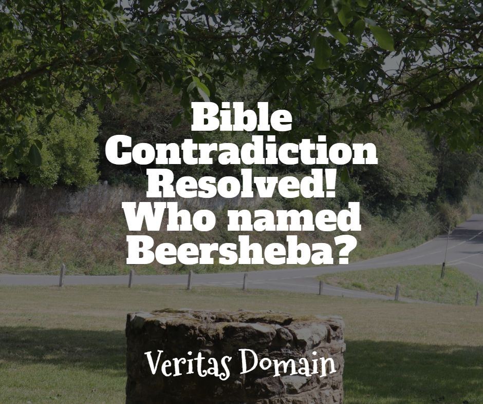 bible_contradiction_resolved_who_named_beersheba