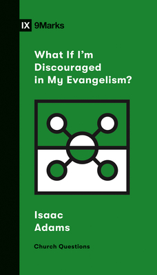 What If I'm Discouraged in My Evangelism